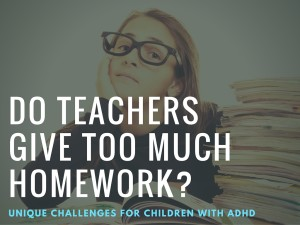 Do teachers give too much homework?